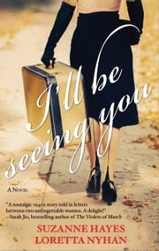 I'll Be Seeing You ebook by Suzanne Hayes,Loretta Nyhan