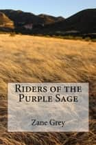 Riders of the Purple Sage (Illustrated Edition) ebook by Zane Grey, Douglas Duer, Illustrator