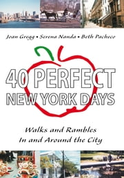 40 Perfect New York Days - Walks and Rambles In and Around the City ebook by Joan Gregg