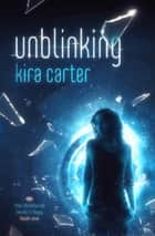 Unblinking ebook by Kira Carter