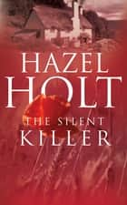 The Silent Killer - A cosy English murdery mystery ebook by Hazel Holt