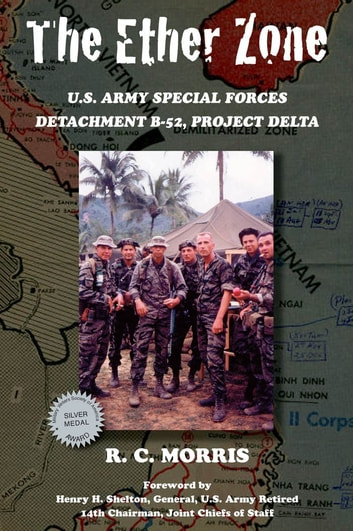 The Ether Zone: U.S. Army Special Forces Detachment B-52, Project Delta ebook by Ray, Morris