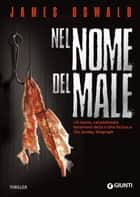 Nel nome del male ebook by James Oswald