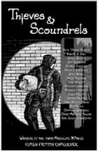 Thieves and Scoundrels - Flash Fiction Challenge #3 ebook by Absolute XPress