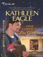 One Cowboy, One Christmas ebook by Kathleen Eagle