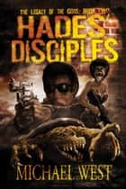 Hades' Disciples ebook by Michael West