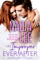 An Improper Ever After (Elliot & Annabelle #3) ekitaplar by Nadia Lee