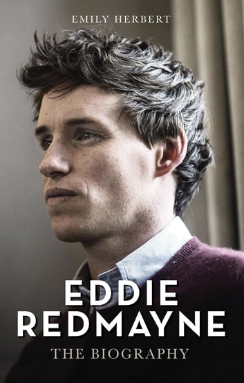 Eddie Redmayne - The Biography ebook by Emily Herbert