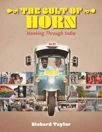 The Cult of Horn - Honking Through India ebook by Richard Taylor