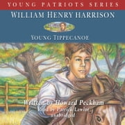 William Henry Harrison - Young Tippecanoe audiobook by Howard Peckham