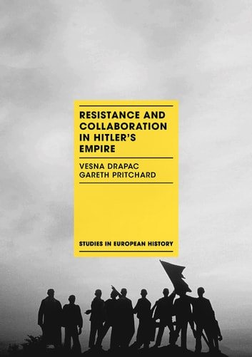 Resistance and Collaboration in Hitler's Empire ebook by Vesna Drapac,Gareth Pritchard