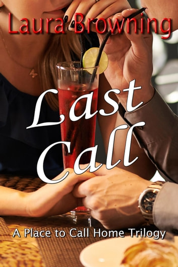 Last Call - A Place to Call Home, #3 ebook by Laura Browning