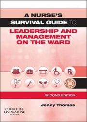A Nurse's Survival Guide to Leadership and Management on the Ward ebook by Jenny Thomas