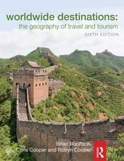 Worldwide Destinations - The geography of travel and tourism ebook by Brian Boniface, MA,Chris Cooper,Robyn Cooper