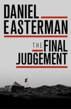 The Final Judgement ebook by Daniel Easterman