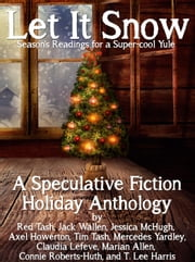 Let it Snow! Season's Readings for a Super-Cool Yule! ebook by Red Tash
