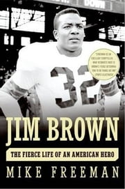 Jim Brown - A Hero's Life ebook by Mike Freeman