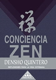 Conciencia zen EBOOK ebook by Densho Quintero