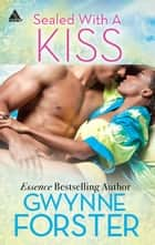 Sealed With a Kiss ebook by Gwynne Forster