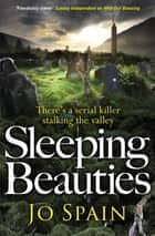 Sleeping Beauties - A chilling serial killer thriller from the critically acclaimed author ebook by Jo Spain