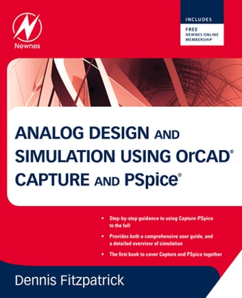 Analog Design and Simulation using OrCAD Capture and PSpice ebook by Dennis Fitzpatrick