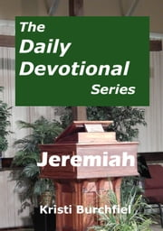 The Daily Devotional Series: Jeremiah ebook by Kristi Burchfiel
