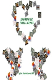 Knowing or Intelligence ebook by Dr. Juanita Lewis, Phd.
