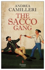The Sacco Gang ebook by Andrea Camilleri, Stephen Sartarelli