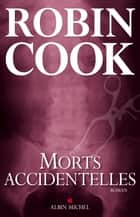 Morts accidentelles eBook by Robin Cook, Pierre Reigner