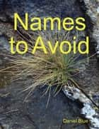 Names to Avoid ebook by Daniel Blue