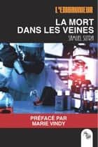 La mort dans les veines - Polar scientifique ebook by Samuel Sutra, Marie Vindy