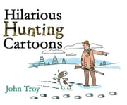 Hilarious Hunting Cartoons ebook by John Troy,Nick Lyons