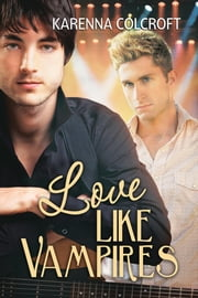 Love Like Vampires ebook by Karenna Colcroft