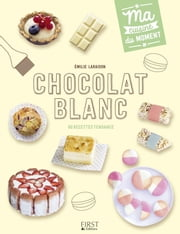 Chocolat blanc eBook by Emilie LARAISON