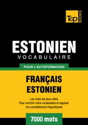 Vocabulaire Français-Estonien pour l'autoformation - 7000 mots les plus courants ebook by Kobo.Web.Store.Products.Fields.ContributorFieldViewModel