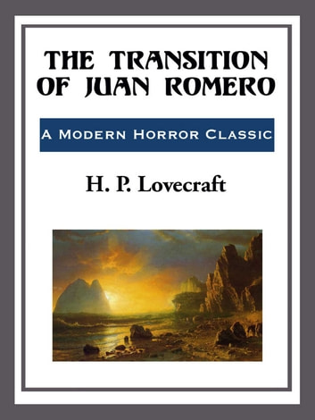 The Transition of Juan Romeo ebook by H. P. Lovecraft
