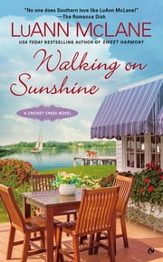Walking on Sunshine - A Cricket Creek Novel ebook by LuAnn McLane
