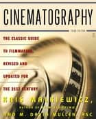 Cinematography ebook by Kris Malkiewicz,M. David Mullen ASC