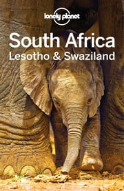 South Africa, Lesotho & Swaziland Travel Guide ebook by Lonely Planet