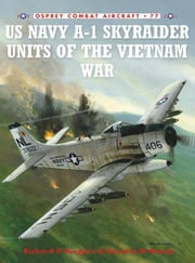 US Navy A-1 Skyraider Units of the Vietnam War ebook by Rick Burgess,Zip Rausa