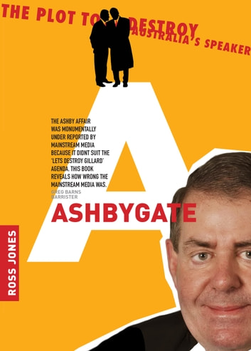 Ashbygate - The Plot To Destroy Australia's Speaker ebook by Ross Jones