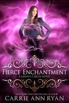 Fierce Enchantment ebook by Carrie Ann Ryan