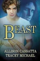 Beast ebooks by Allison Cassatta, Tracey Michael