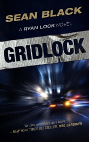 Gridlock: The Third Ryan Lock Novel ebook by Sean Black