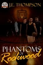 Phantoms of Rockwood ebook by Julius J.E. Thompson