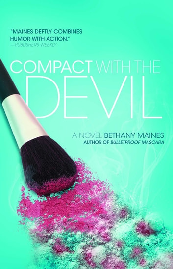 Compact with the Devil - A Novel ebook by Bethany Maines
