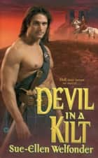 Devil in a Kilt ebook by Sue-Ellen Welfonder