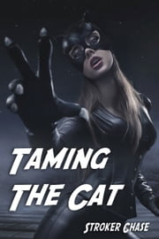 Taming The Cat ebook by Stroker Chase