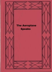 The Aeroplane Speaks ebook by H. Barber