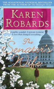 The Senator's Wife - A Novel ebook by Karen Robards